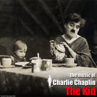 Charlie Chaplin - The Kid (Original Motion Picture Soundtrack)