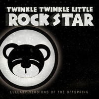 Twinkle Twinkle Little Rock Star - Lullaby Versions of The Offspring