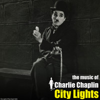 Charlie Chaplin - City Lights (Original Motion Picture Soundtrack)