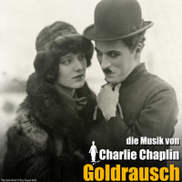 Charlie Chaplin - Goldrausch (Original Motion Picture Soundtrack)