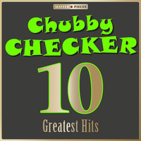 Chubby Checker - Masterpieces Presents Chubby Checker: 10 Greatest Hits