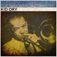 Kid Ory - The Immortal Jazz Masters