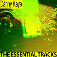 Danny Kaye - The Essential Tracks