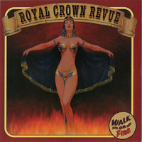 Royal Crown Revue - Walk on Fire