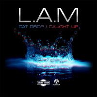 L.A.M - Dat Drop / Caught Up