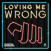 stanton warriors - Loving Me Wrong (Remixes)