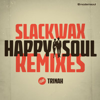 Slackwax - Happy Soul feat. Trinah (The Remixes)