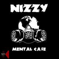 Nizzy - Mental Case