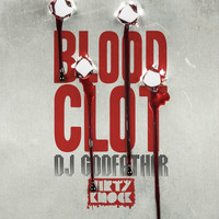 DJ Godfather - Blood Clot