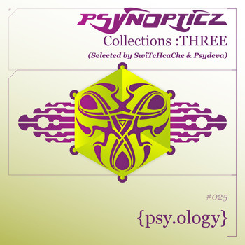 Various Artists - PsynOpticz Collections : THREE (Selected by SwiTcHcaChe & Psydeva)