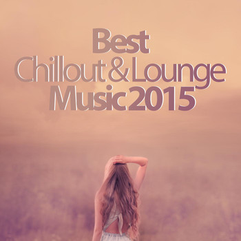 Various Artists - Best Chillout & Lounge Music 2015 - 200 Songs