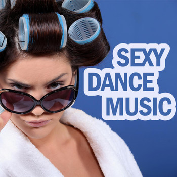 Various Artists - Sexy Dance Music