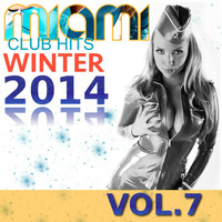 Image - Miami Club Hits Winter 2014, Vol. 7