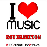 Roy Hamilton - I Love Music - Only Original Recondings