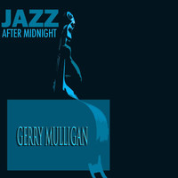 Gerry Mulligan - Jazz After Midnight