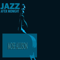 Mose Allison - Jazz After Midnight