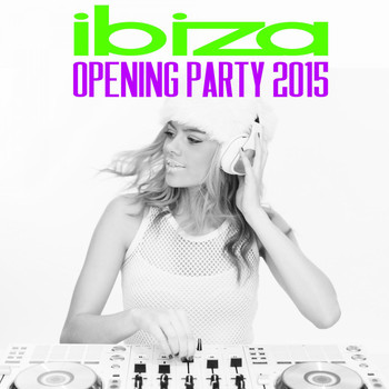 Various Artists - Ibiza Opening Party 2015