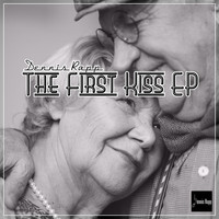 Dennis Rapp - The First Kiss - Ep