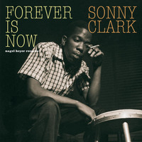 Sonny Clark - Forever Is Now