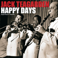 Jack Teagarden - Happy Days - My Time With Louis