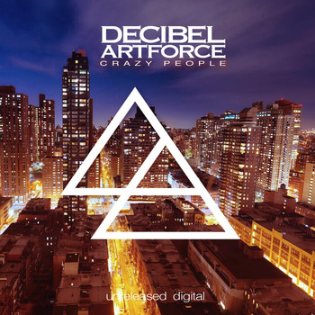 Decibel Artforce - Crazy People