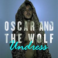 Oscar and the Wolf - Undress