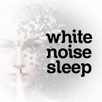 White Noise Research - White Noise - Sleep