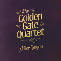 The Golden Gate Quartet - Jubilee Gospels