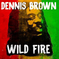 Dennis Brown - Wild Fire