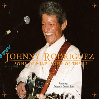 Johnny Rodriguez - Some of Mine, Some of Theirs