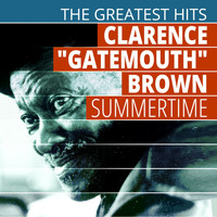 "Clarence ""Gatemouth"" Brown - The Greatest Hits: Clarence ""Gatemouth"" Brown - Summertime"