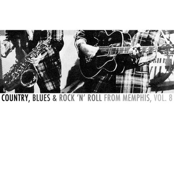 Various Artists - Country, Blues & Rock 'N' Roll from Memphis, Vol. 8