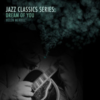 Helen Merrill - Jazz Classics Series: Dream of You