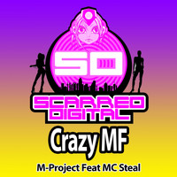 M-Project Feat. MC Steal - Crazy MF