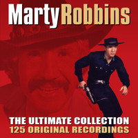 Marty Robbins - The Ultimate Collection - 125 Original Recordings