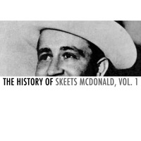 Skeets McDonald - The History of Skeets Mcdonald, Vol. 1