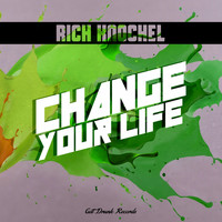 Rich Knochel - Change Your Life