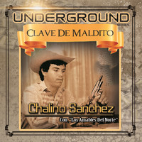 Chalino Sanchez - Undeground Clave de Maldito