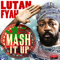 Lutan Fyah - Mash It Up - Single