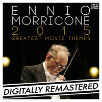 Ennio Morricone - Ennio Morricone 2015: Greatest Movie Themes