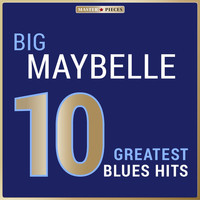 Big Maybelle - Masterpieces Presents Big Maybelle: 10 Greatest Blues Hits