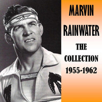 Marvin Rainwater - The Collection 1955-1962