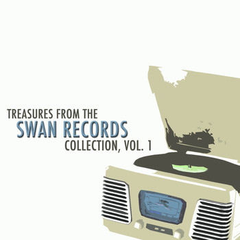 Various Artists - Treasures from the Swan Records Collection, Vol. 1