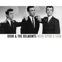 Dion & The Belmonts - Wish Upon a Star