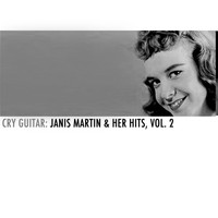 Janis Martin - Cry Guitar: Janis Martin & Her Hits, Vol. 2