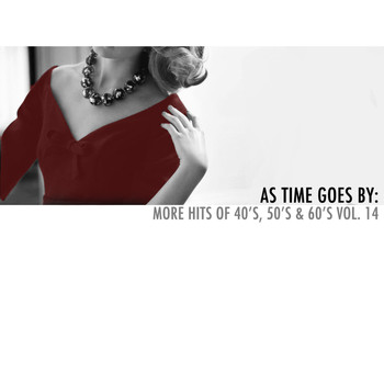 Various Artists - As Time Goes By: More Hits of 40's, 50's & 60's, Vol. 14