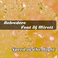 Belvedere - Speed of the Night