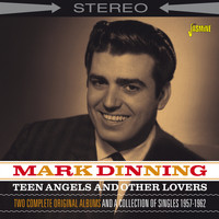 Mark Dinning - Teen Angels and Other Lovers