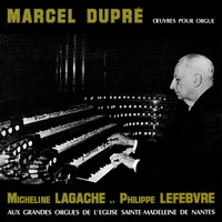 Philippe Lefebvre and Micheline Lagache - Dupré: Symphonie-Passion & Other Organ Works