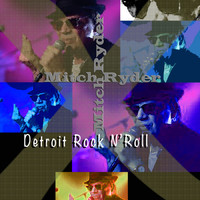 Mitch Ryder - Detroit Rock 'n' Roll
